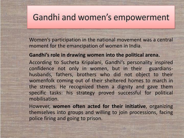 gandhi on women emancipation Ideology of mahatma gandhi and subhas chandra history essay  low castes and women the india that mahatma gandhi saw when he  the way of women's emancipation.