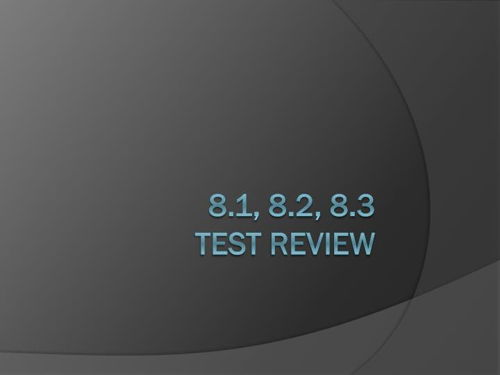 8 1 8 2 8 3 test review n.