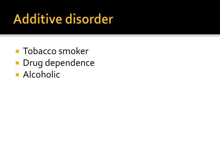 Additive disorder