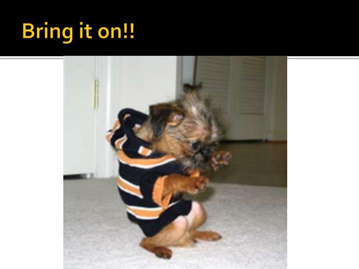 Bring it on!!