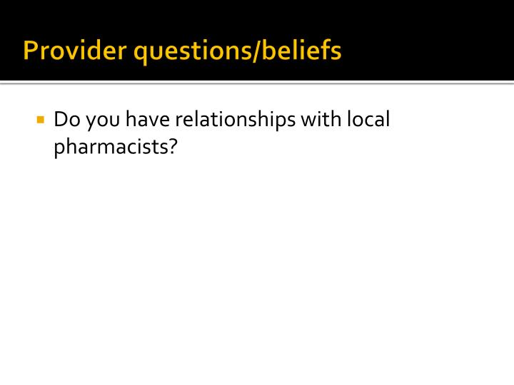 Provider questions/beliefs