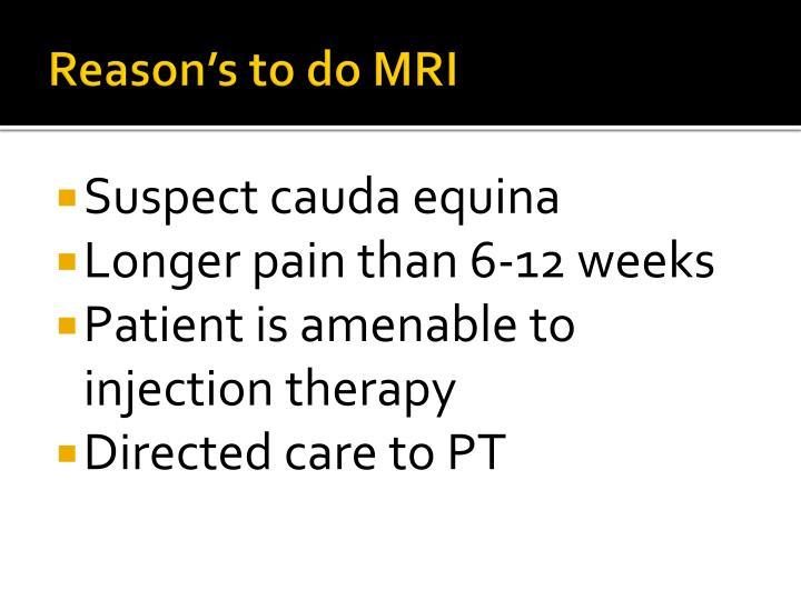 Reason's to do MRI