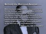 behold the rational animal