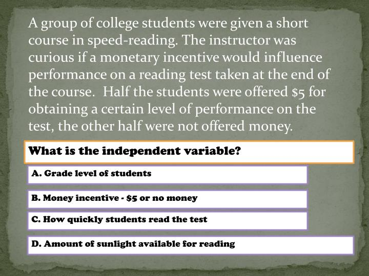 A group of college students were given a short course in speed-reading. The instructor was curious i...