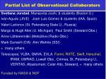 partial list of observational collaborators