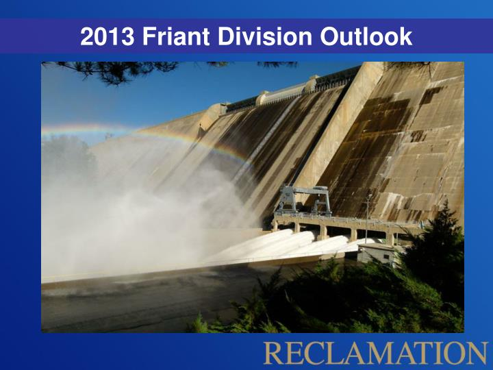2013 Friant Division Outlook