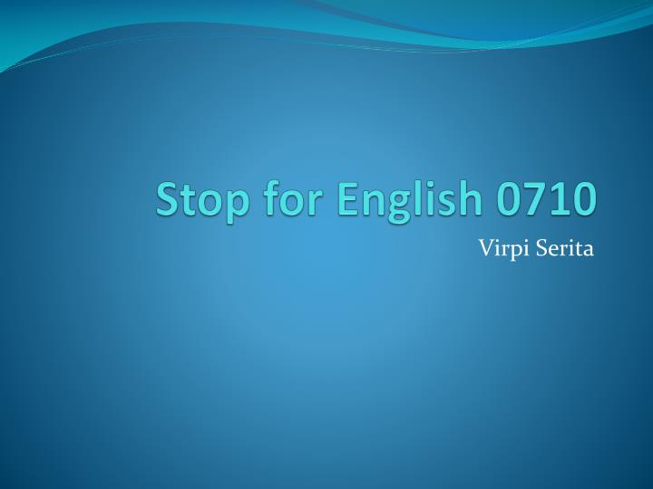 Stop for english 0710