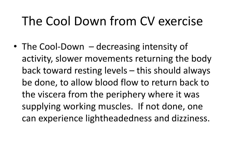The Cool Down from CV exercise
