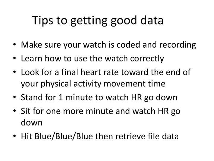 Tips to getting good data