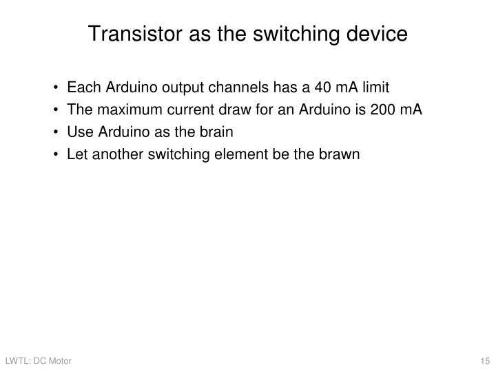 Transistor as the switching device