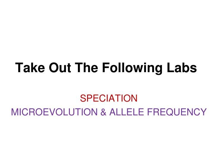 take out the following labs n.