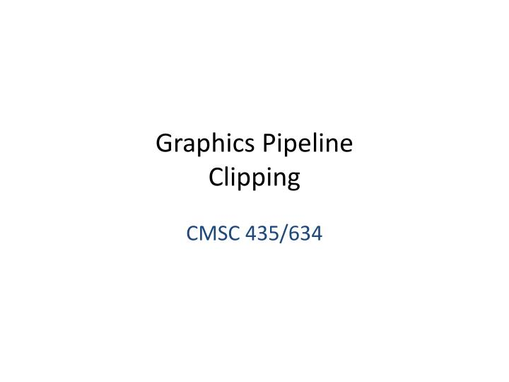 Graphics pipeline clipping
