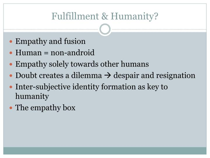 Fulfillment & Humanity?