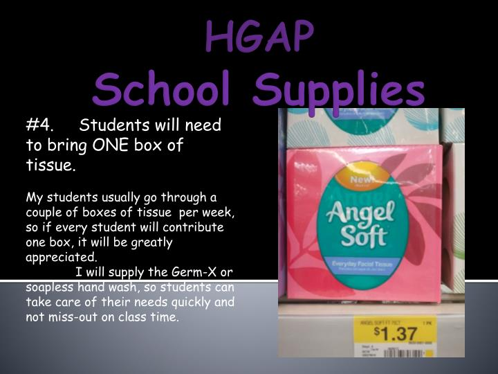 #4.     Students will need to bring ONE box of tissue.