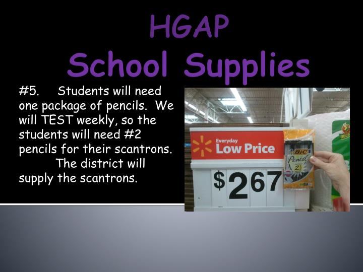 #5.     Students will need one package of pencils.  We will TEST weekly, so the students will need #2 pencils for their scantrons.