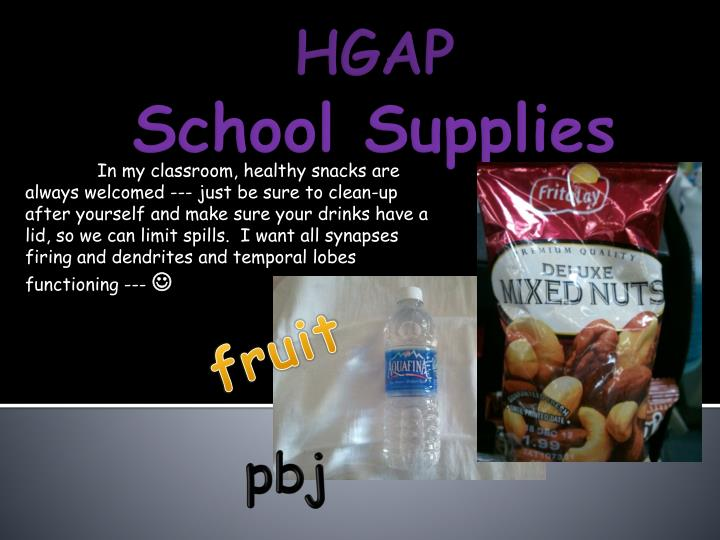 In my classroom, healthy snacks are always welcomed --- just be sure to clean-up after yourself and make sure your drinks have a lid, so we can limit spills.  I want all synapses firing and dendrites and temporal lobes functioning ---