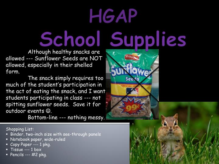 Although healthy snacks are allowed --- Sunflower Seeds are NOT allowed, especially in their shelled form.