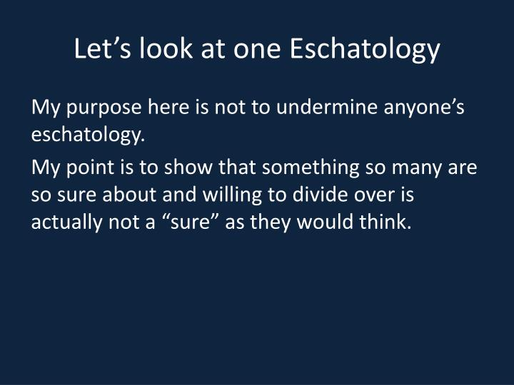 Let's look at one Eschatology