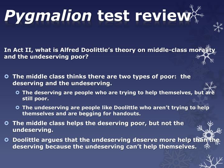 middle class morality in pygmalion essay Worked on improving their situation in the following essay, i will discuss whether george bernard shaw agreed with this distinction and division of society and how he exhibited his views through his renowned play pygmalionthroughout the play, ladies and gentleman are continuously recognized for who they are through different factors such as how they are dressed, their manners, how they.