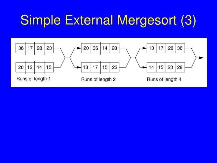 Simple External Mergesort (3)