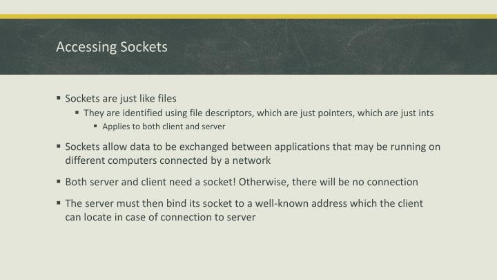 Accessing Sockets