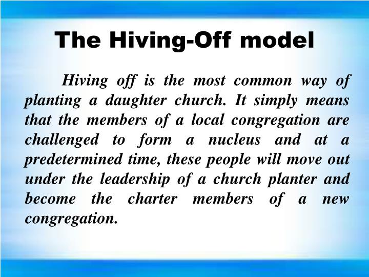 The Hiving-Off model
