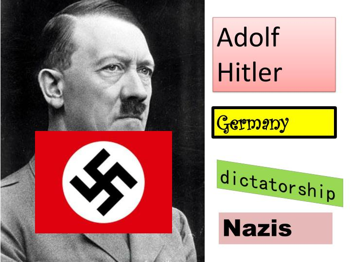 a study of adolf hitlers dictatorship rule Antoine allen 11e1 to what extent was hitler a totalitarian dictator in this cases adolf hitler has total control of be a dictatorship with one party.