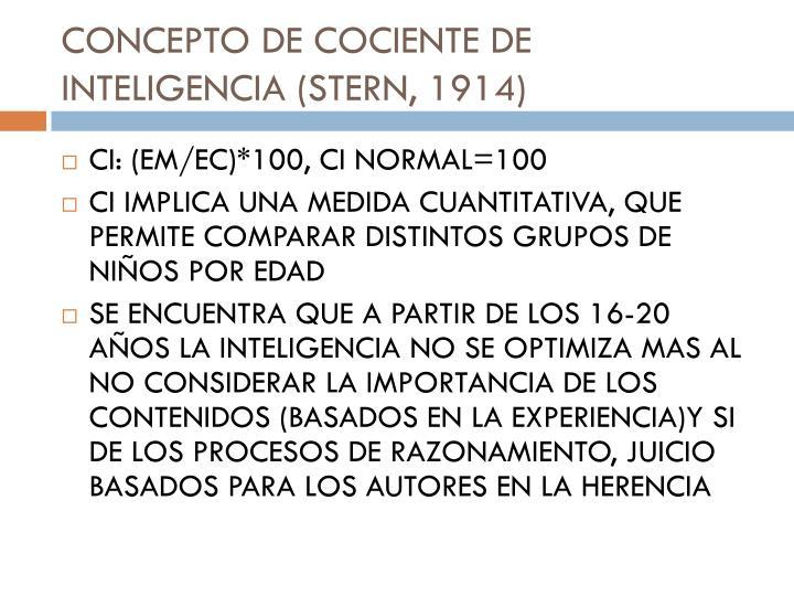 CONCEPTO DE COCIENTE DE INTELIGENCIA (STERN, 1914)