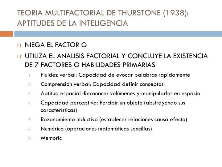TEORIA MULTIFACTORIAL DE THURSTONE (1938): APTITUDES DE LA INTELIGENCIA