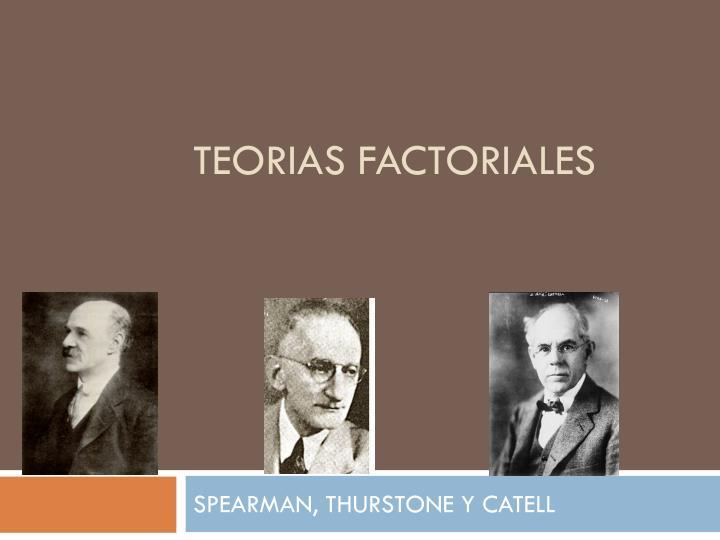 TEORIAS FACTORIALES