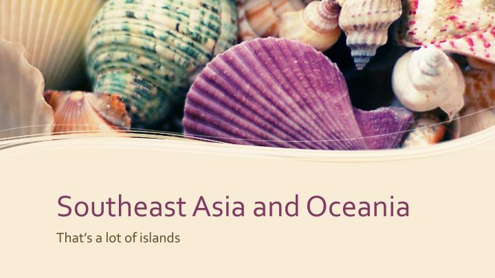 southeast asia and oceania n.