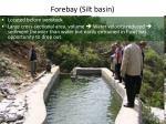 forebay silt basin