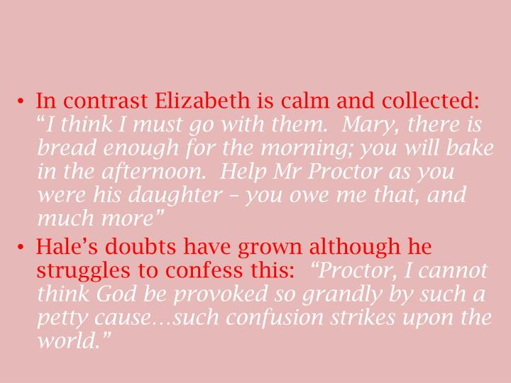 In contrast Elizabeth is calm and collected: