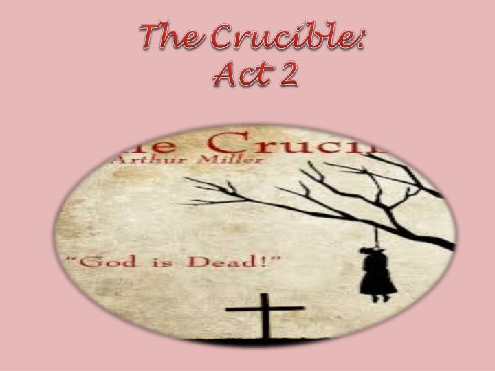 The Crucible: