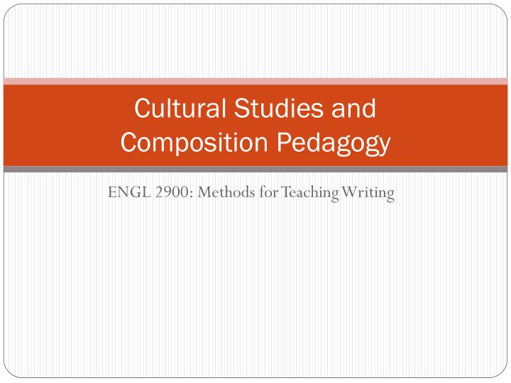 cultural studies and composition pedagogy n.