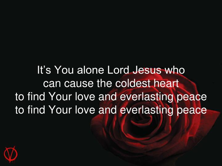 It's You alone Lord Jesus who