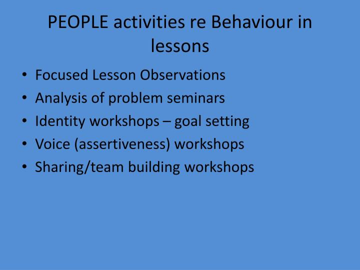 PEOPLE activities re Behaviour in lessons