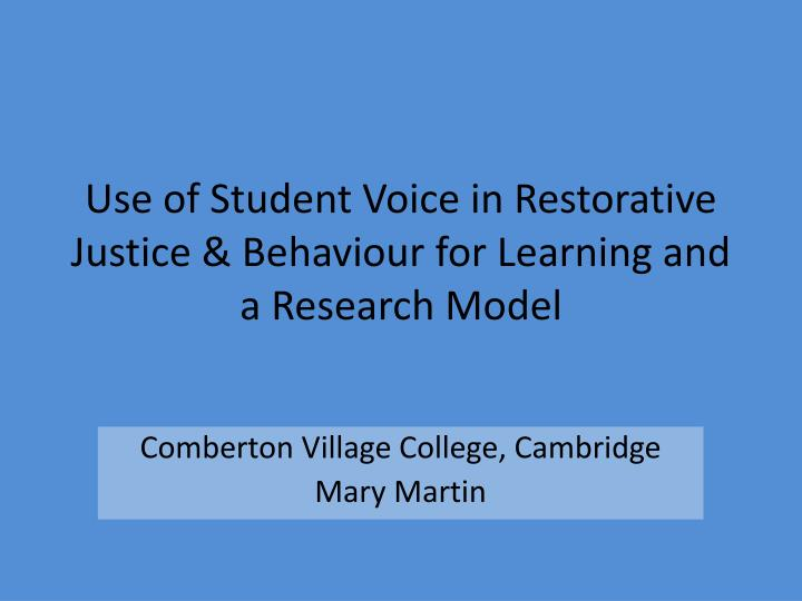 Use of student voice in restorative justice behaviour for learning and a research model