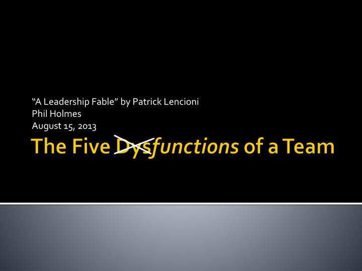 PPT - The Five Dys functions of a Team PowerPoint