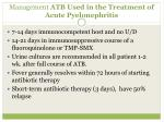 management atb used in the treatment of acute pyelonephritis