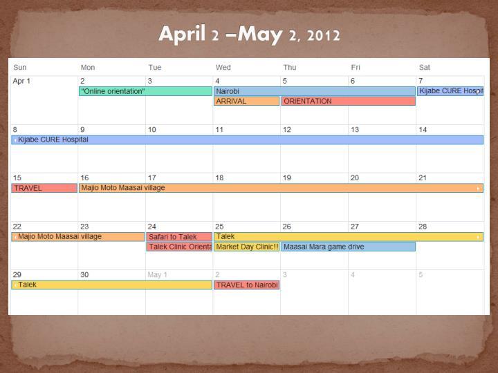 April 2 –May 2, 2012