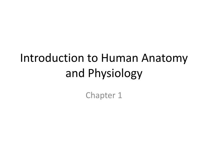 PPT - Introduction to Human Anatomy and Physiology PowerPoint ...