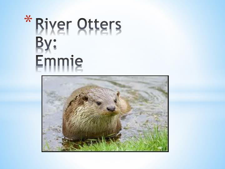 River otters by emmie