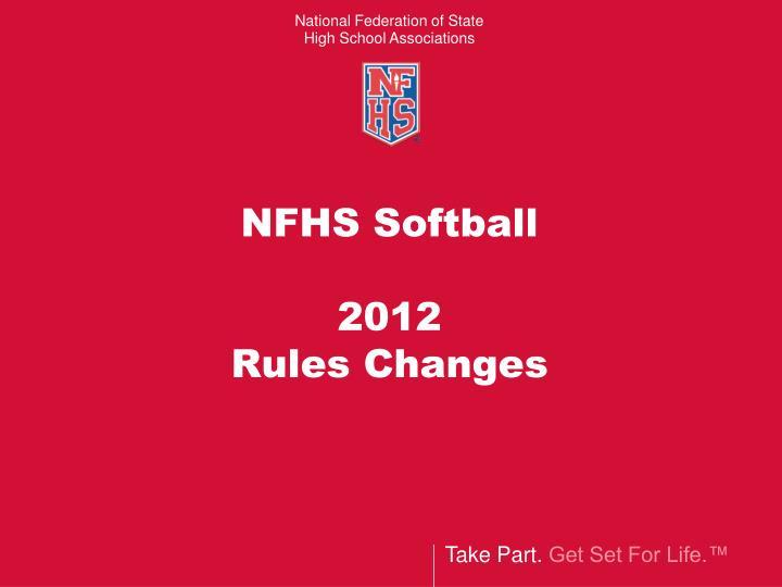 Nfhs softball 2012 rules changes
