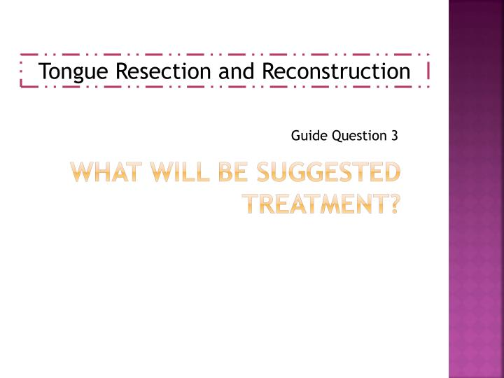 Tongue Resection and Reconstruction