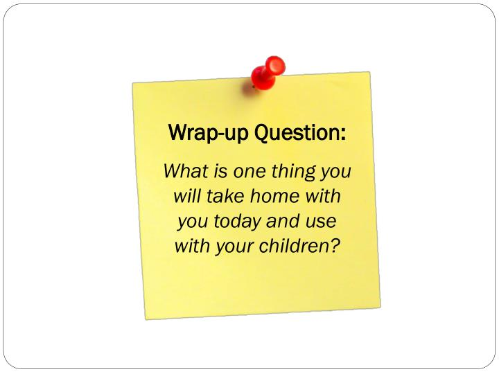 Wrap-up Question: