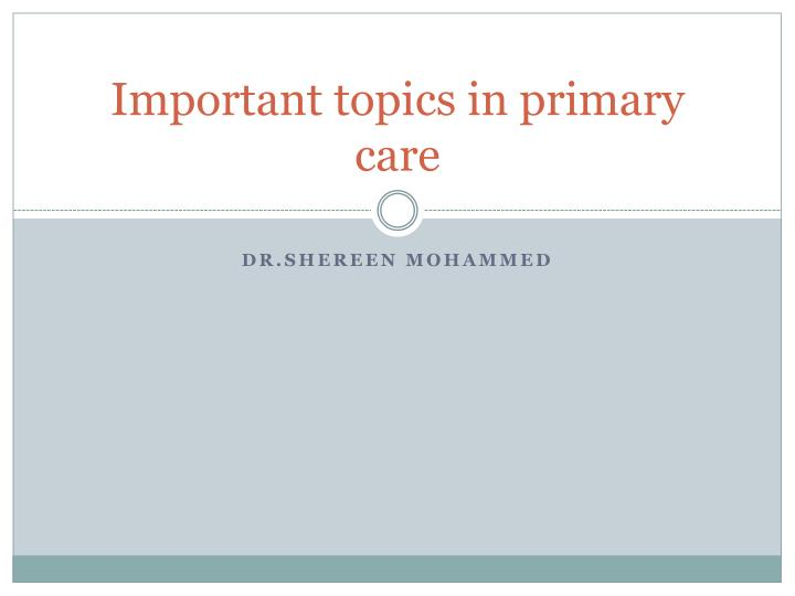 important topics in primary care n.