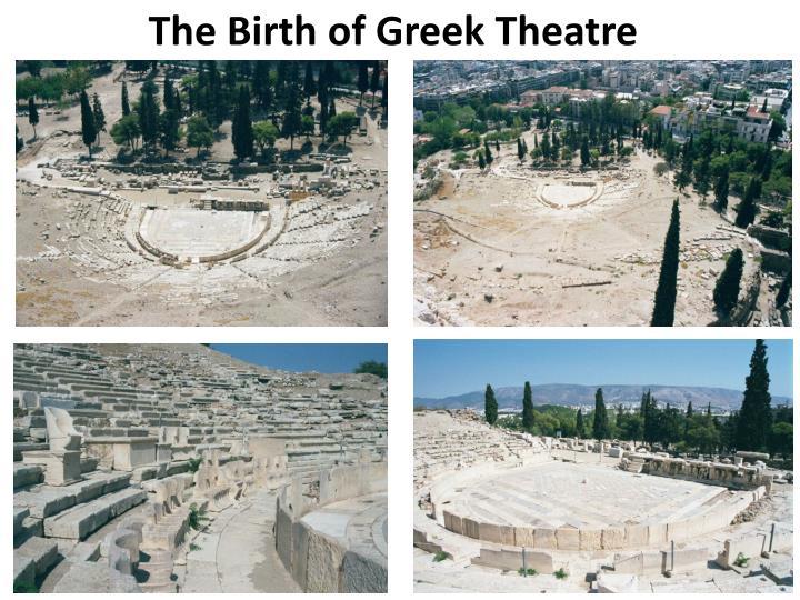 The Birth of Greek Theatre