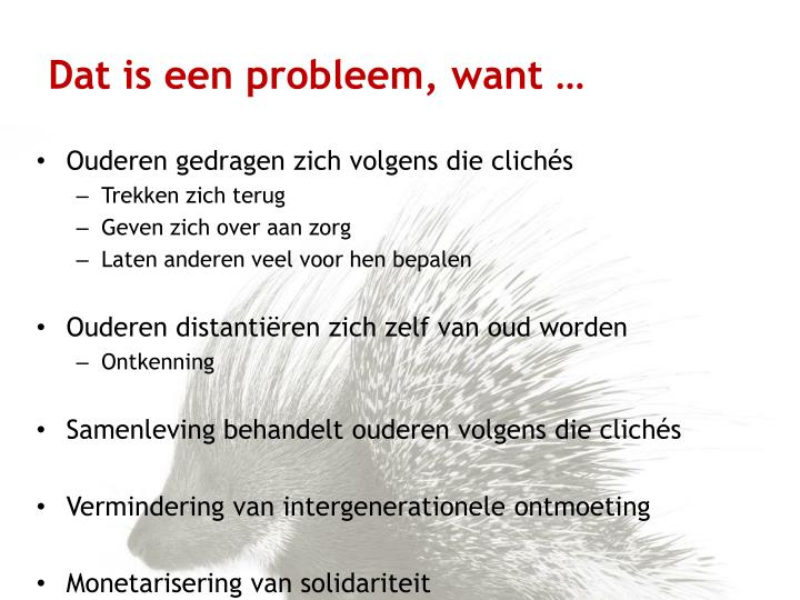 Dat is een probleem, want …