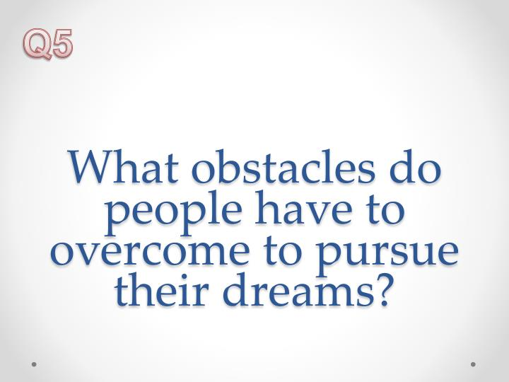 what obstacles have you overcome essay But if she hadn't overcome these obstacles she wouldn't have been a very independent woman like she is today more about overcoming obstacles essay.
